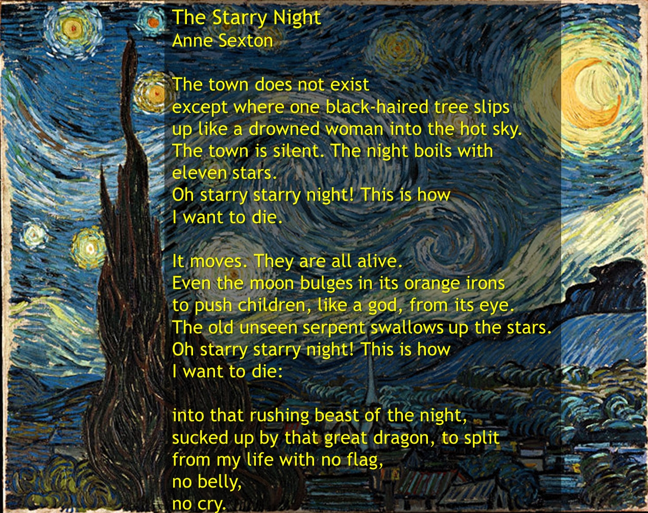 """anne sexton the starry night essay Anne sexton's cinderella essay sample with many variations of fantasies, """"happily ever after"""" is reoccurring in every fairy tale """"cinderella"""" by anne sexton is a different variation of the classic tale."""